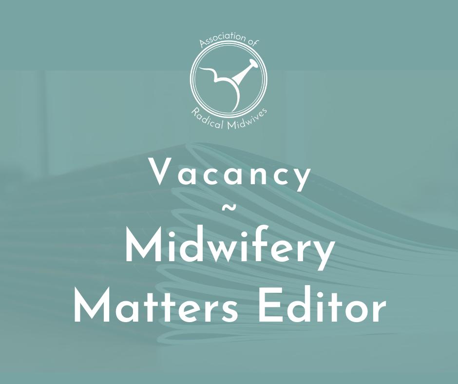 Vacany Midwifery Matters Editor